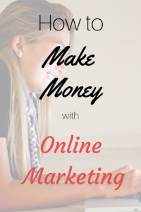 How to make money with online marketing. Discover in this post how you can make money online doing online marketing. Online marketing is a legit way to make money from home that almost everybody can do it. Excellent for millennial moms