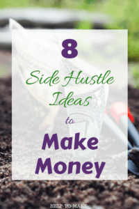 Dollar bills buried in the ground and a gardening tool next to them. A white transparent overlay over the image with a sign in green and purple letters that say 8 side hustles ideas to make money