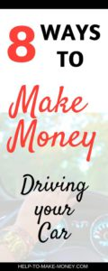 Make Money using your car