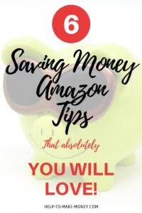 Yellow Piggy bank with sunglasses smiling and a white layover on the top with a sign that says 6 saving money amazon tips that absolutly you will love.