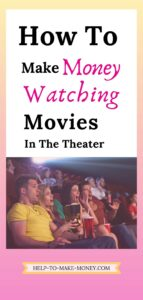"""People with a surprise face from watching a movie at the movie theater; and a sign on the top of the picture with black and pink letters saying """"how to make money watching movies in the theater"""""""